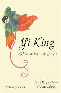 YI KING, L'ORACLE DE LA VOIE DU COSMOS