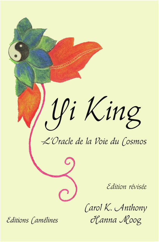 YI KING, L ORACLE DE LA VOIE DU COSMOS