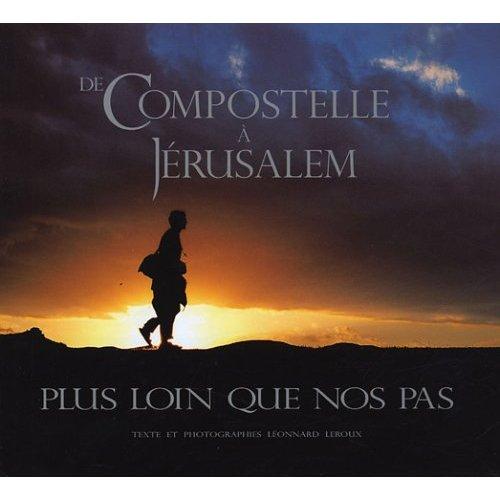PLUS LOIN QUE NOS PAS DE COMPOSTELLE A JERUSALEM