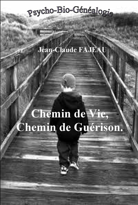 CHEMIN DE VIE, CHEMIN DE GUERISON