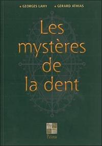 MYSTERES DE LA DENT