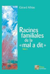 RACINES FAMILIALES DE LA MAL A DIT TOME 3