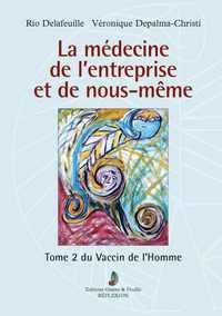 LA MEDECINE DE L ENTREPRISE ET DE NOUS-MEME - TOME 2 DU VACCIN DE L'HOMME - VACCIN DE LA VARIOLE