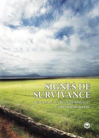 SIGNES DE SURVIVANCE, DES FAMILLES EN DEUIL TEMOIGNENT