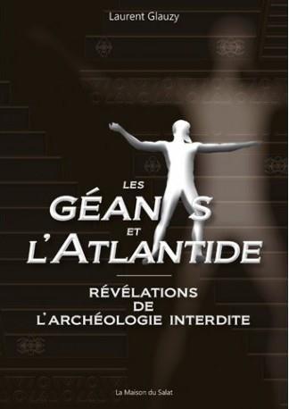 LES GEANTS ET L'ATLANTIDE : REVELATIONS DE L'ARCHEOLOGIE INTERDITE