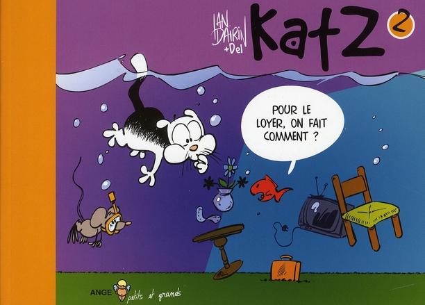 KATZ T02 POUR LE LOYER, ON FAIT COMMENT ?