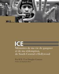 ICE, MEMOIRES DE MA VIE DE GANGSTER ET DE MA REDEMPTION