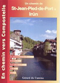 UN CHEMIN VERS COMPOSTELLE (DE SAINT-JEAN-PIED-DE-PORT A IRUN)