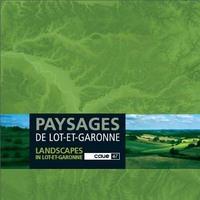 PAYSAGES DE LOT-ET-GARONNE / LANDSCAPES IN LOT-ET-GARONNE - CAUE 47