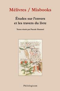 MELIVRES / MISBOOKS ETUDES SUR L ENVERS ET LE TRAVERS DU LIVRE