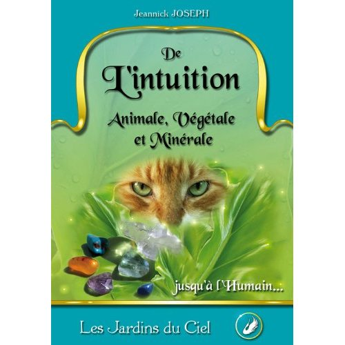 DE L'INTUITION ANIMALE, VEGETALE ET MINERALE