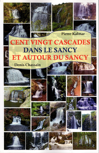 CENT VINGT CASCADES DANS LE SANCY ET AUTOUR DU SANCY