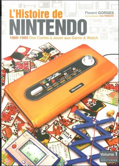 L'HISTOIRE DE NINTENDO - TOME 1 - 1889-1980 - DES CARTES A JOUER AUX GAMES & WATCH