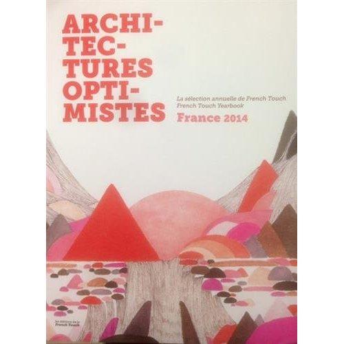 ARCHITECTURES OPTIMISTES FRANCE 2014  OPTI2014
