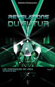 REVELATIONS DU FUTUR - LES CHRONIQUES DE VEGA T1