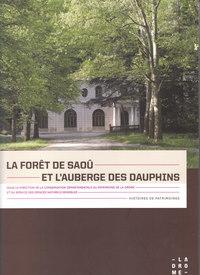 LA FORET DE SAOU ET L'AUBERGE DES DAUPHINS