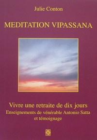 MEDITATION VIPASSANA, VIVRE UNE RETRAITE DE DIX JOURS