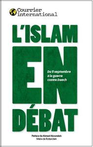L ISLAM EN DEBAT - DU 11 SEPTEMBRE A DAESH, LES DEFIS DE L ISLAM POLITIQUE