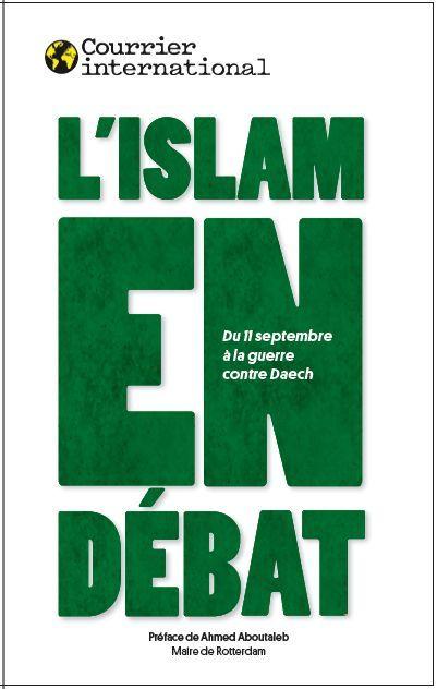 L'ISLAM EN DEBAT - DU 11 SEPTEMBRE A DAESH, LES DEFIS DE L'ISLAM POLITIQUE