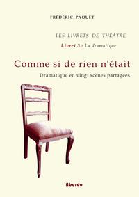 COMME SI DE RIEN N'ETAIT / DARAMATIQUE EN 20 SCENES PARTAGEES - LES LIVRETS DE THEATRE - LIVRET 3