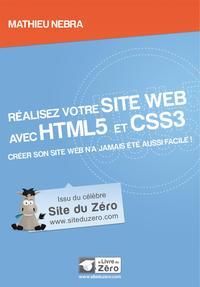 REALISEZ VOTRE SITE WEB AVEC HTML5 ET CSS3