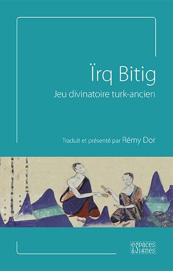 IRQ BITIG - JEU DIVINATOIRE TURK-ANCIEN