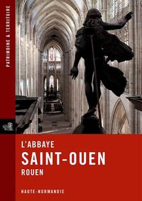 L'ABBAYE DE SAINT-OUEN - ROUEN