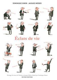 ECLATS DE VIE - J. WEBER ET D. SIMON