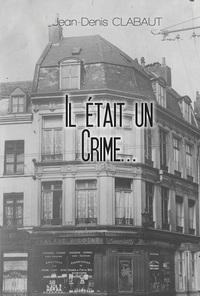 IL ETAIT UN CRIME...