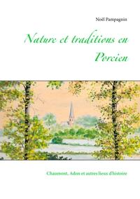 NATURE ET TRADITIONS EN PORCIEN - CHAUMONT, ADON  ET AUTRES LIEUX D'HISTOIRE