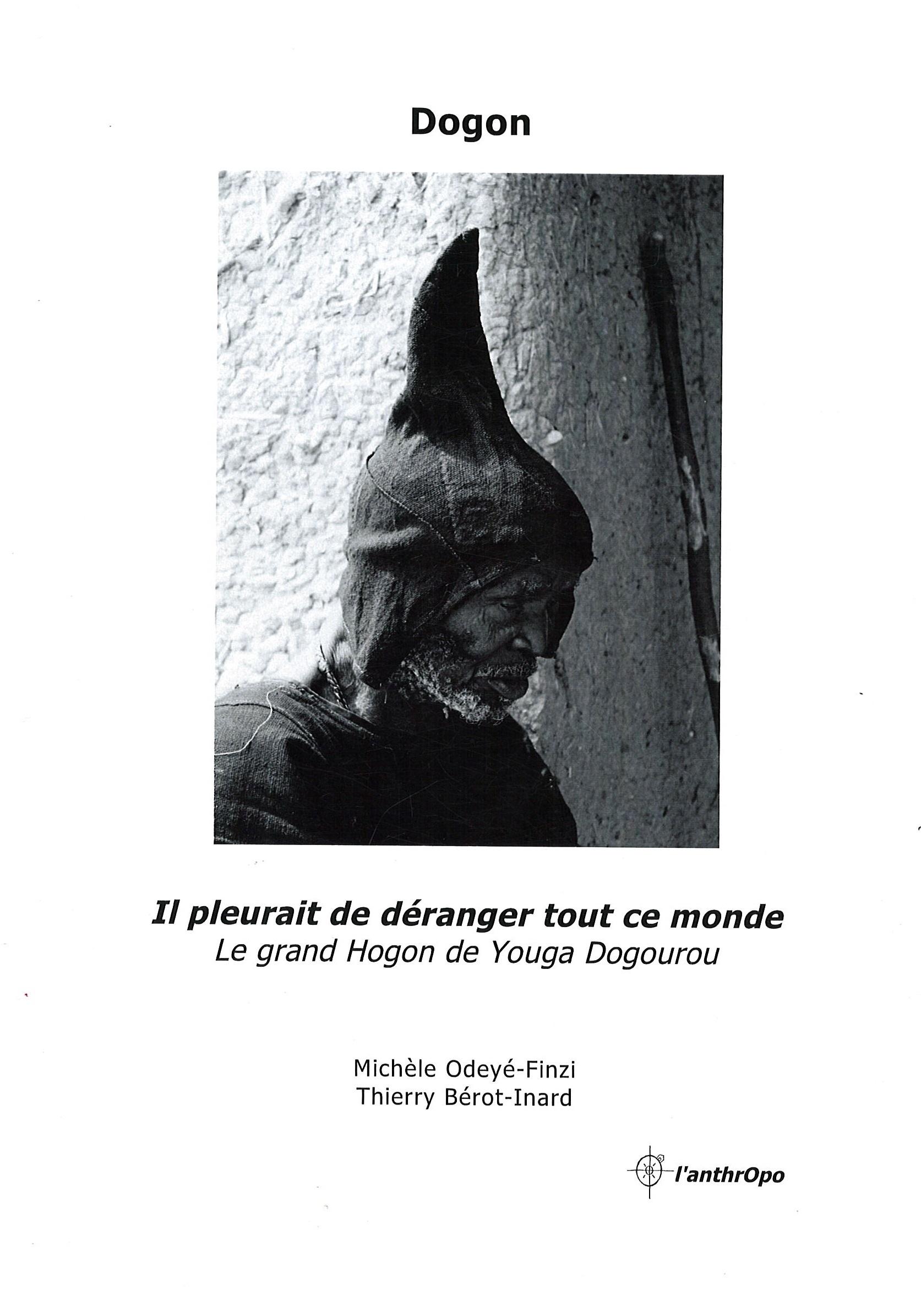 DOGON, IL PLEURAIT DE DERANGER TOUT CE MONDE - LE GRAND HOGON DE YOUGA DOGOUROU