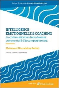 INTELLIGENCE EMOTIONNELLE & COACHING - LA COMMUNICATION NONVIOLENTE COMME OUTIL D'ACCOMPAGNEMENT
