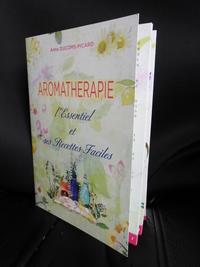 AROMATHERAPIE L'ESSENTIEL ET SES RECETTES FACILES