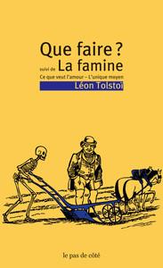 QUE FAIRE ? - LA FAMINE