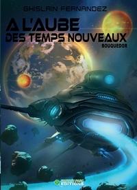 A L'AUBE DES TEMPS NOUVEAUX: BOUQUEDOR TOME3