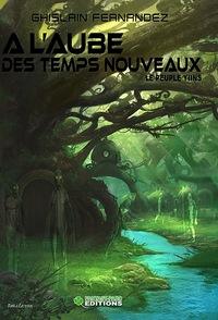 A L'AUBE DES TEMPS NOUVEAUX:LE PEUPLE YIINS TOME 4