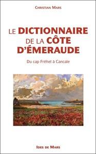 LE DICO DE LA BAIE DE LA COTE D'EMEURAUDE DU CAP FREHEL A CANCALE