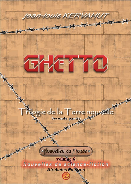 GHETTO - NOUVELLES DU MONDE (VOLUME 6)