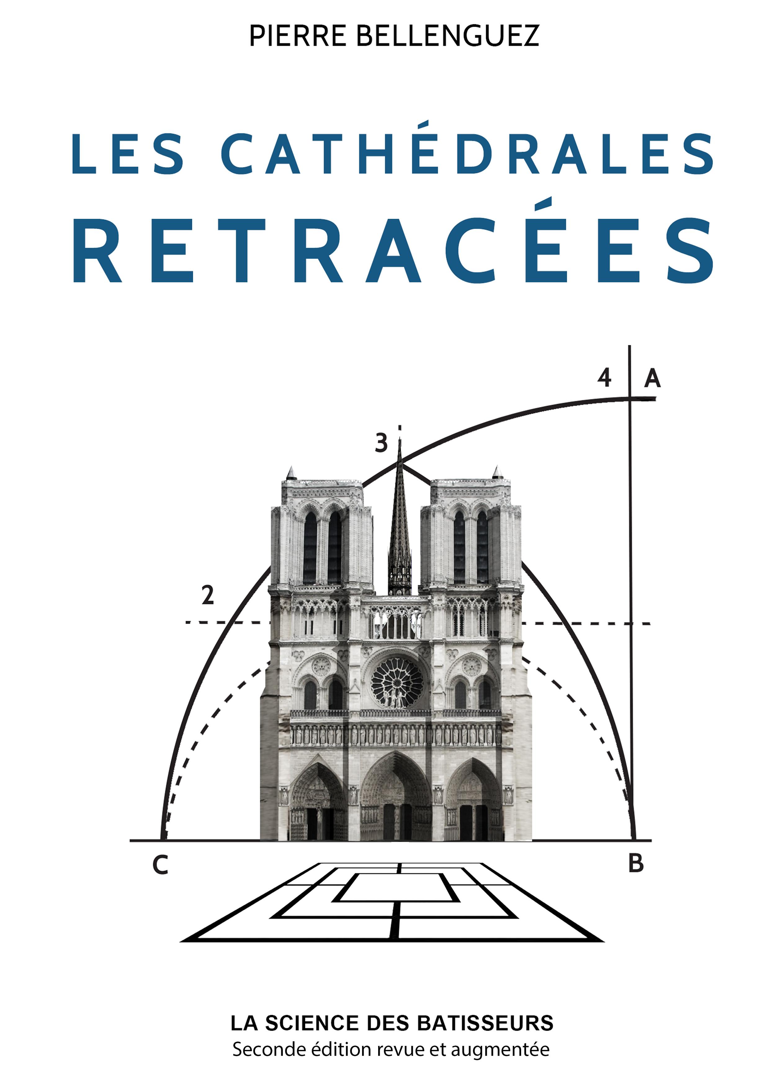 LES CATHEDRALES RETRACEES - SECONDE EDITION REVUE ET AUGMENTEE