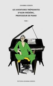 LES AVENTURES TREPIDANTES D'IGOR-FREDERIC, PROFESSEUR DE PIANO, TOME 1