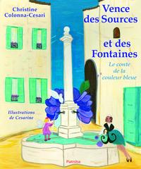 VENCE DES SOURCES ET DES FONTAINES : LE CONTE DE LA COULEUR BLEUE