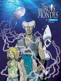 TROIS MONDES T.2 - AKWA