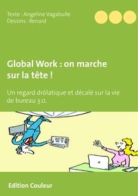 GLOBAL WORK ON MARCHE SUR LA TETE - UN REGARD DROLATIQUE ET DECALE