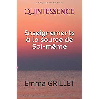 QUINTESSENCE ENSEIGNEMENTS A LA SORCE DE SOI-MEME