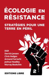 ECOLOGIE EN RESISTANCE STRATEGIE POUR UNE TERRE EN PERIL VOL. 2
