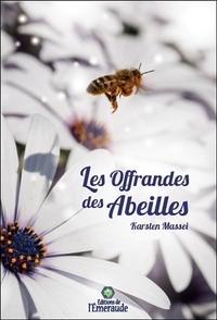 LES OFFRANDES DES ABEILLES