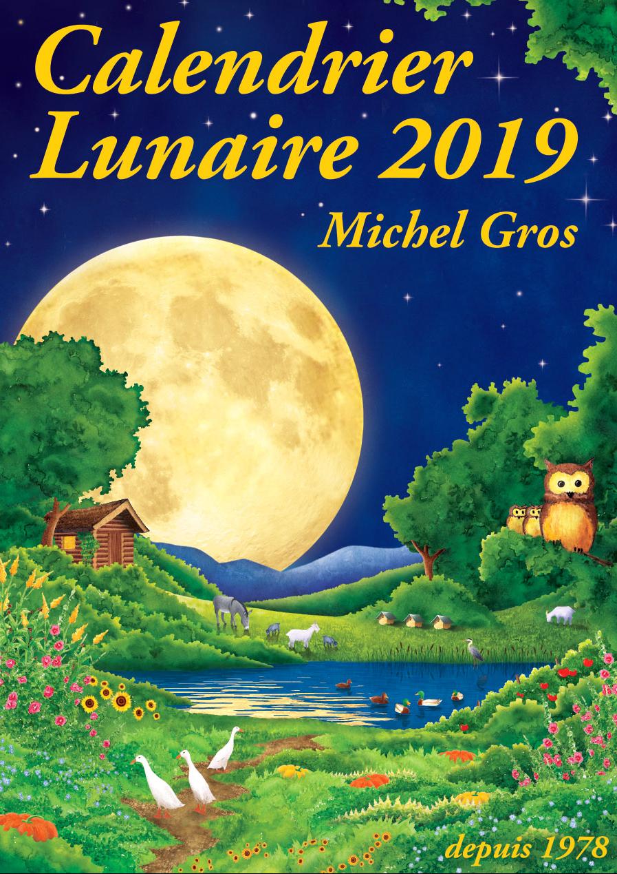 CALENDRIER LUNAIRE 2019 DE MICHEL GROS