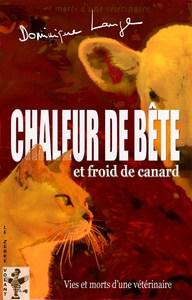CHALEUR DE BETE ET FROID DE CANARD : VIES ET MORTS D'UNE VETERINAIRE