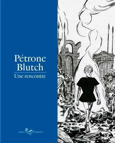 PETRONE-BLUTCH  : UNE RENCONTRE