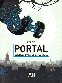 PORTAL. SCIENCE, [PATATE] ET JEU VIDEO